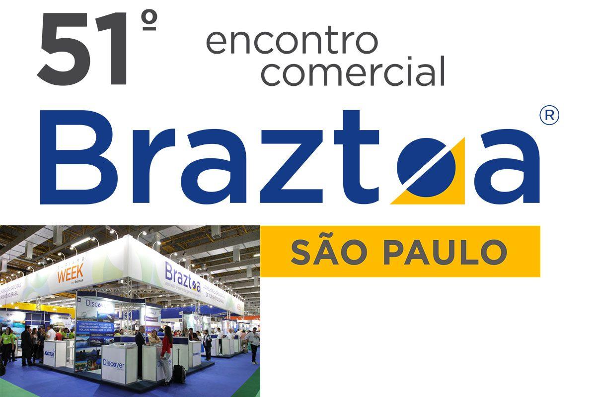 51º ENCONTRO COMERCIAL BRAZTOA SÃO PAULO POSICIONA O PROFISSIONAL DE TURISMO COMO ESPECIALISTA EM VIAGENS