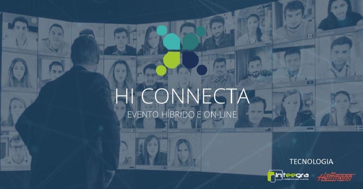 EVENTO HÍBRIDO E ON-LINE HI CONNECT FAZ SUCESSO ANTECIPADO