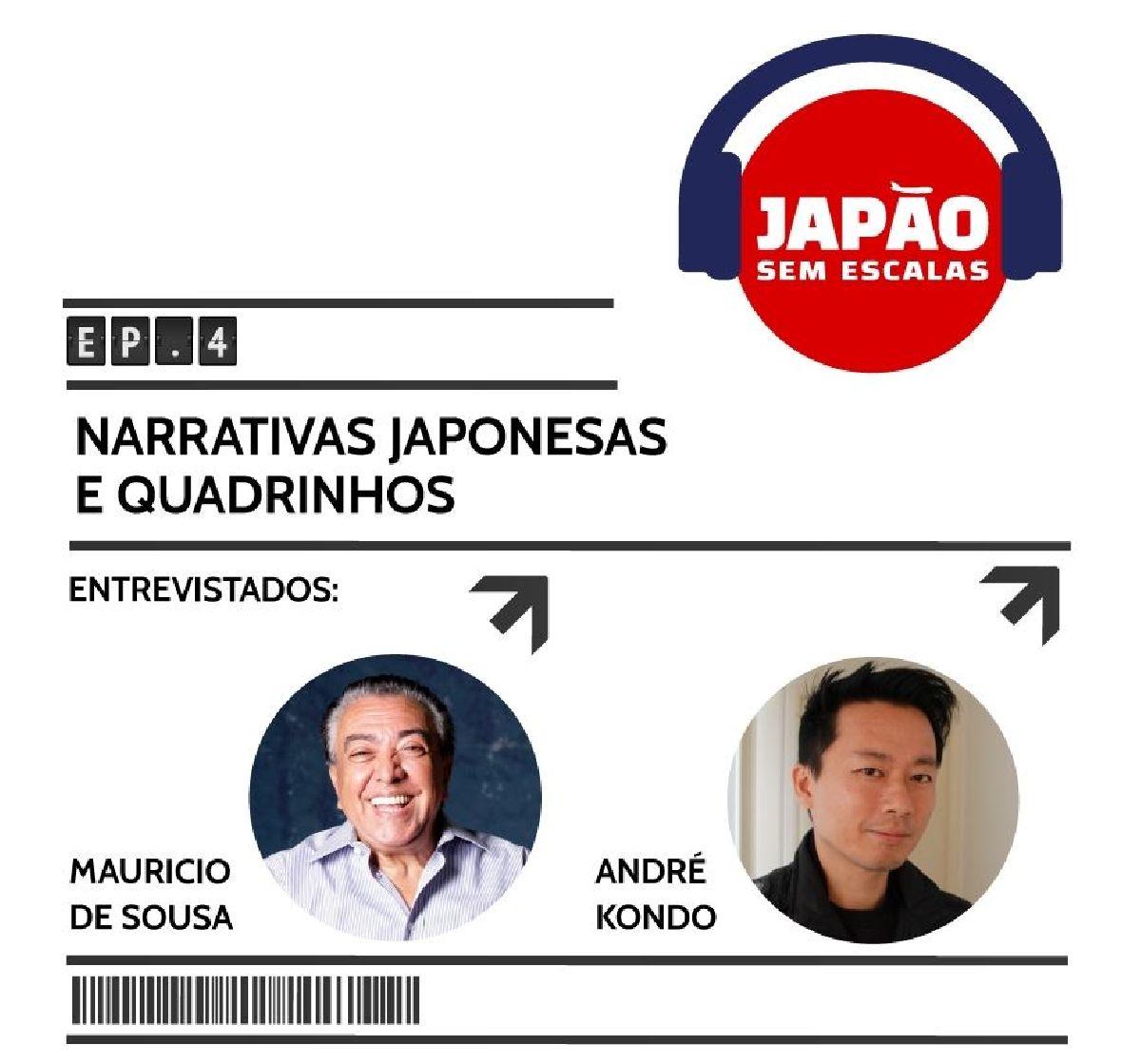 MAURICIO DE SOUSA E ANDRÉ KONDO FALAM SOBRE NARRATIVAS JAPONESAS E QUADRINHOS EM NOVO EPISÓDIO DO PODCAST JAPÃO SEM ESCALAS