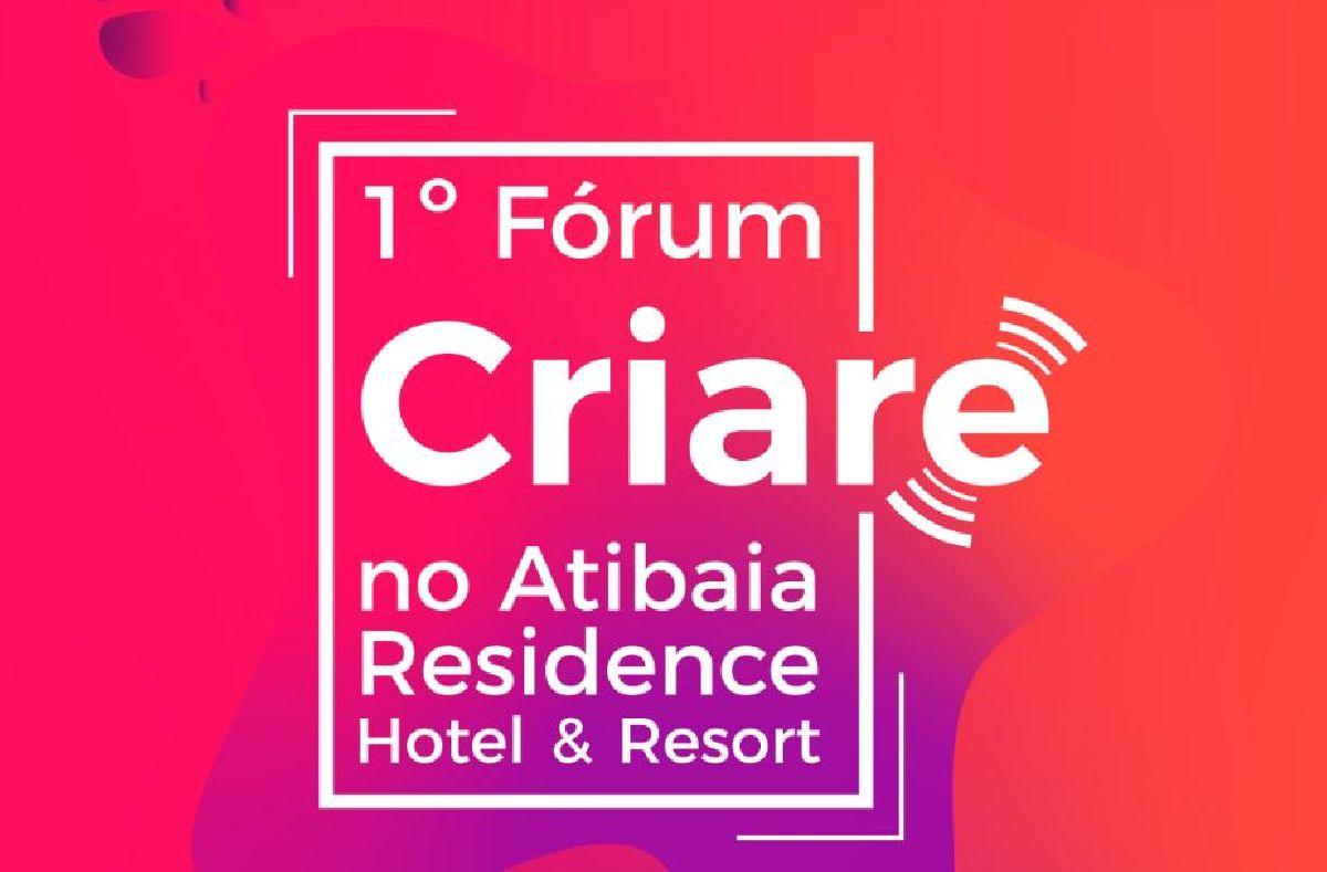 PARTICIPE DO FÓRUM CRIARE E VENHA PARA O ATIBAIA RESIDENCE HOTEL & RESORT