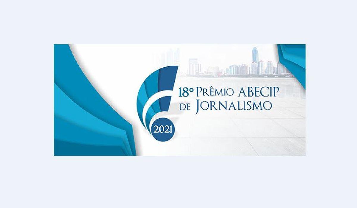 A ABECIP TEM O PRAZER DE COMUNICAR OS VENCEDORES DO 18° PRÊMIO ABECIP DE JORNALISMO!