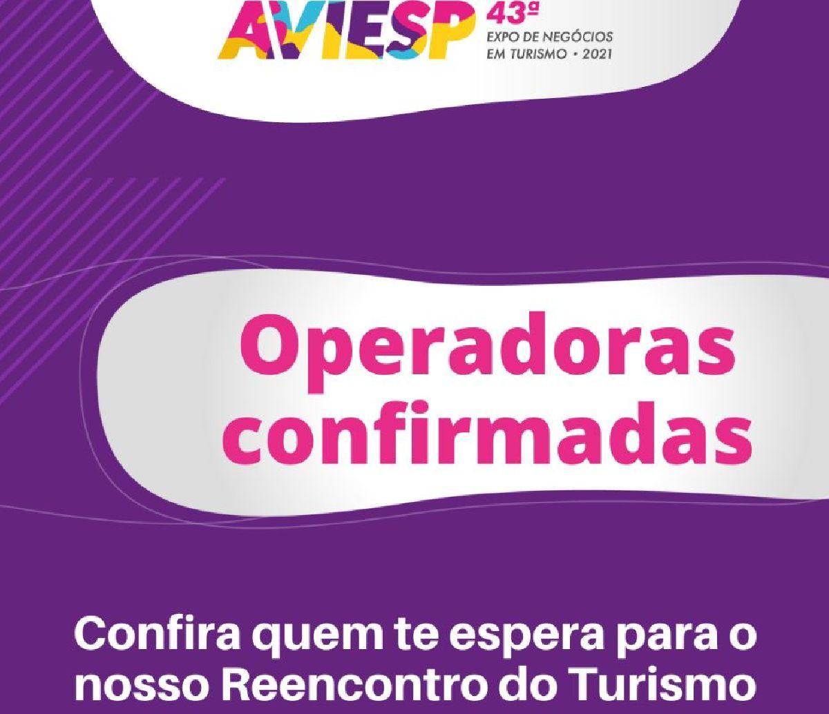 31 OPERADORAS CONFIRMAM PRESENÇA NA 43ª AVIESP EXPO